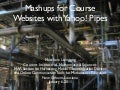 Mashups for Course Websites with Yahoo! Pipes