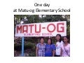 One day at Matuog Elementary School