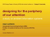 Designing for the periphery of our ...