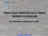 Mavi Fall Winter 2013 Men's Denim L...