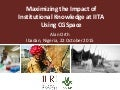 Maximizing the impact of institutional knowledge at IITA using CGSpace