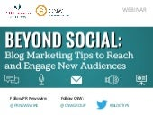 Beyond Social: Blog Marketing Tips to Reach and Engage New Audiences