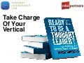 Take Charge of Your Vertical: How to Be a Thought Leader