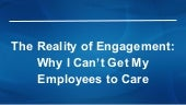 The Reality of Engagement: Why I Can't Get My Employees to Care