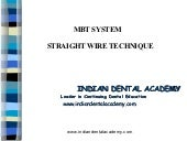 MBT system in orthodontics /certified fixed orthodontic courses by Indian dental academy