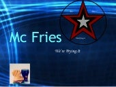Mc Fries Power point presentaion