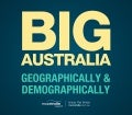 Big Australia: Geographically and Demographically - Infographic by McCrindle Research