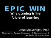 Epic Win - Why Gaming is the Future...