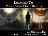 Learning to Make Your Own Reality  ...