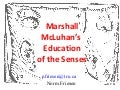 McLuhan & the Education of the Senses