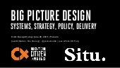 Big Picture Design: Systems, Strategy, Policy, Delivery