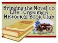 Bringing the Novel to Life - Creating a Historical Book Club