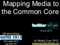 Mapping Media to the Common Core (18 Oct 2013)