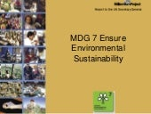 Mdg 7 ensure environmental sustaina...