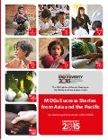 MDGs Success Stories from Asia and the Pacific