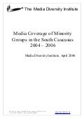 MDI: Media Coverage of Minority Groups in the South Caucasus 2004 - 20062004---2006