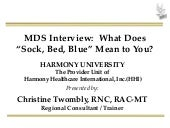 "MDS Interviews: What Does ""Sock,Bed..."