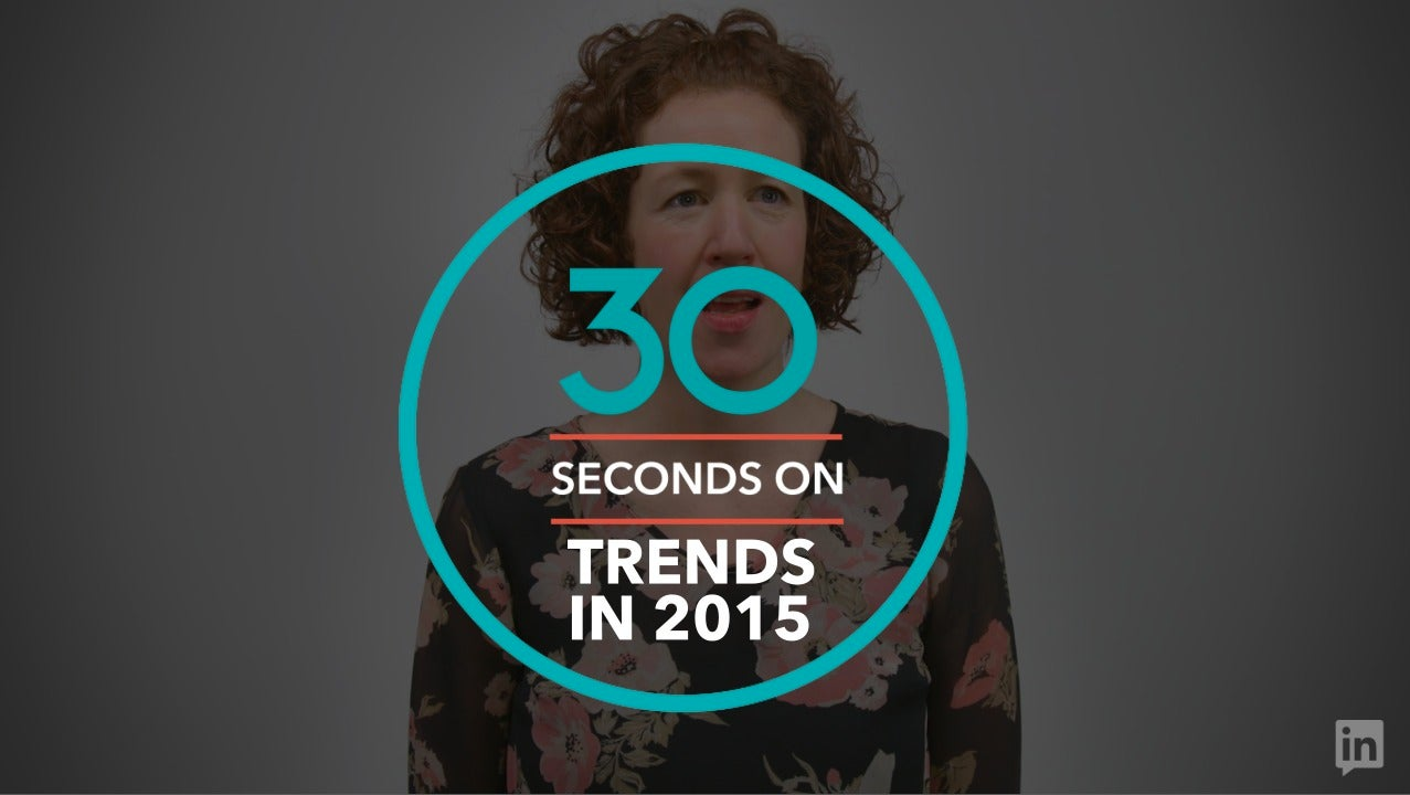 '30 Seconds On' Trends for 2015