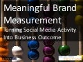 Meaningful Brand Measurement