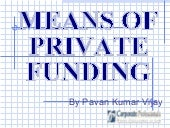 Means of Private Funding