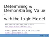 Determing & Demonstrating Value with the Logic Model