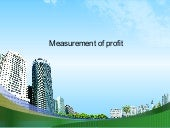 Measurement of profit