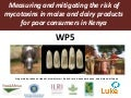 Measuring and mitigating the risk of mycotoxins in maize and dairy products for poor consumers in Kenya