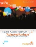 Planning Audience Reach with 'Adjusted Unique'. by MediaMind.