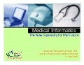 Medical Informatics: The New Specialty For the Future