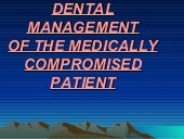 DENTAL MANAGEMENT OF THE MEDICALLY COMPROMISED PATIENT 	 DENTAL MANAGEMENT OF THE MEDICALLY COMPROMISED PATIENT