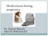 Medications during pregnancy