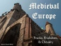 Medieval Europe (Franks Feudalism and Chivalry)