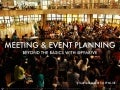 Meeting & Event Planning: Beyond the Basics (Part 1)