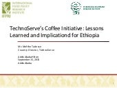 TechnoServe's Coffee Initiative: Lessons Learned and Implicationd for Ethiopia