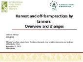 Harvest and off-farm practices by farmers: Overview and changes