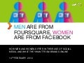 Men are from Foursquare, women are from Facebook