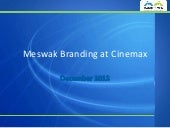 Meswak Branding at Cinemax