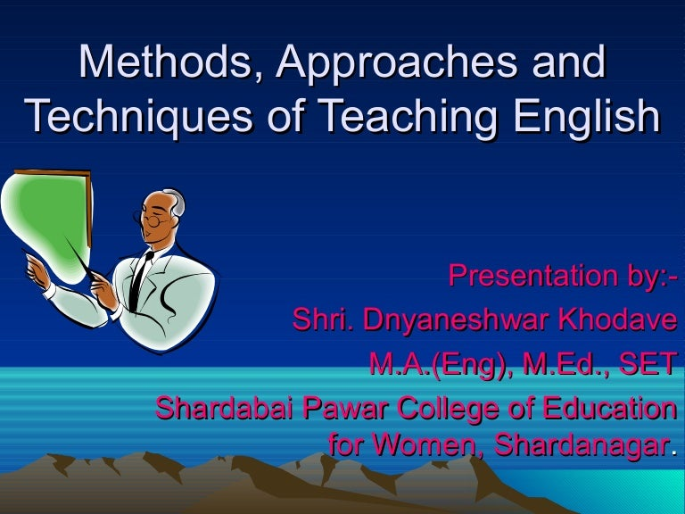 Methods  Approaches And Techniques Of Teaching English