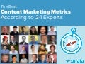 The Best Content Marketing Metrics According to 24 Experts