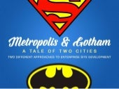 Metropolis and Gotham: Two Approaches to Enterprise Site Development