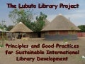 Principles and Good Practices for Sustainable International Library Development by Jane Kinney Meyers
