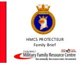 MFRC - Family Brief - HMCS PROTECTEUR
