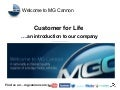 MG Cannon Customer for Life - an introduction to our company