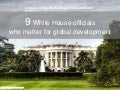 9 White House officials  who matter for global development