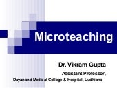 Microteaching by  dr. vikram gupta