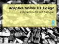Adaptive Mobile UX Design