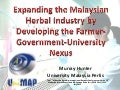 Expanding the Malaysian Herbal Industry by Developing the Farmer-Government-University Nexus