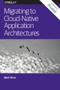 Migrating to Cloud-Native Application Architectures: Free O'Reilly Microservices eBook