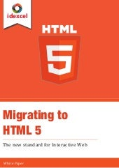 Migrating to HTML5,  Migrating Silverlight to HTML5, Migration Applications to HTML5, Future of HTML5