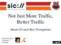 Not Just More Traffic, Better Traffic - Smart Site Navigation